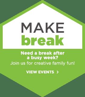 Make Break! Need abreak after a busy week?