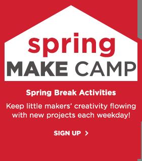 Spring Make Camp! Spring break activities
