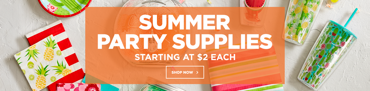 Summer Party Supplies Stating at $2 Each